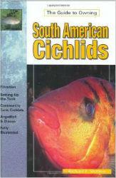South American Cichlids: Keeping & Breeding Them in Captivity
